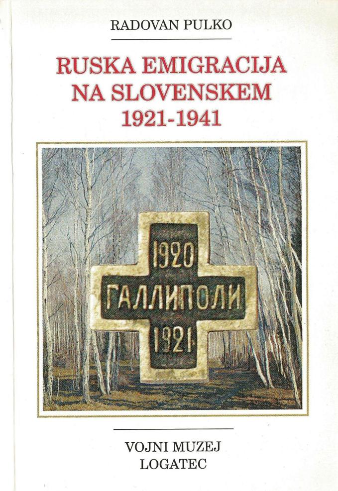 Naslovnica knjige Radovana Pulka z naslovom Ruska emigracija na Slovenskem 1921-1941, ki jo je leta 2004 založil Vojni muzej Logatec