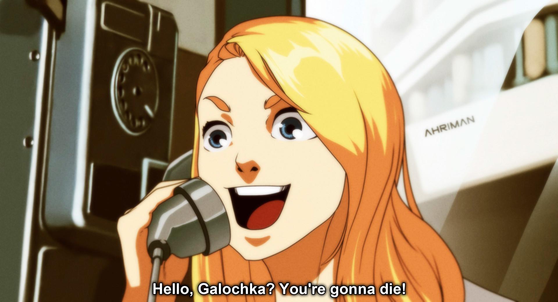 Allo, Galotchka? Tu vas mourir!
