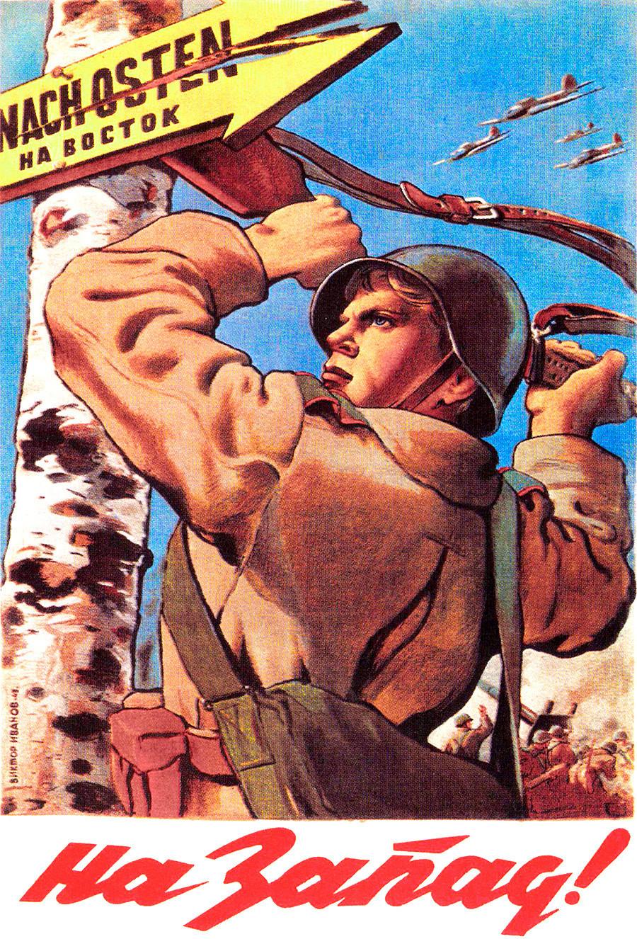 « En avant vers l'Ouest ! Mort aux occupants allemands! »