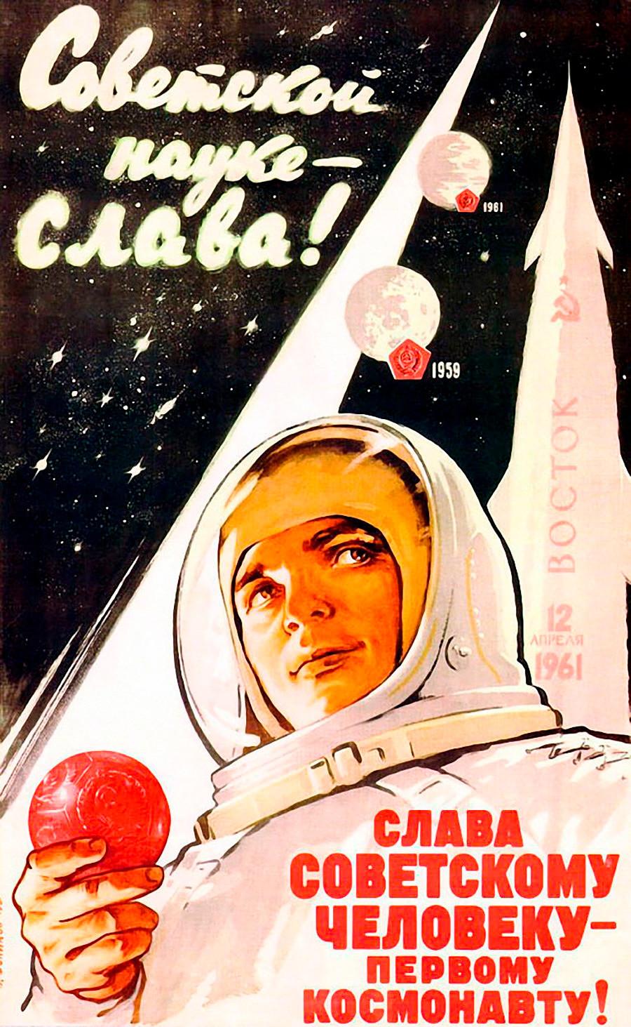 «Gloire à la science soviétique! Gloire à l'homme soviétique, le premier cosmonaute!»