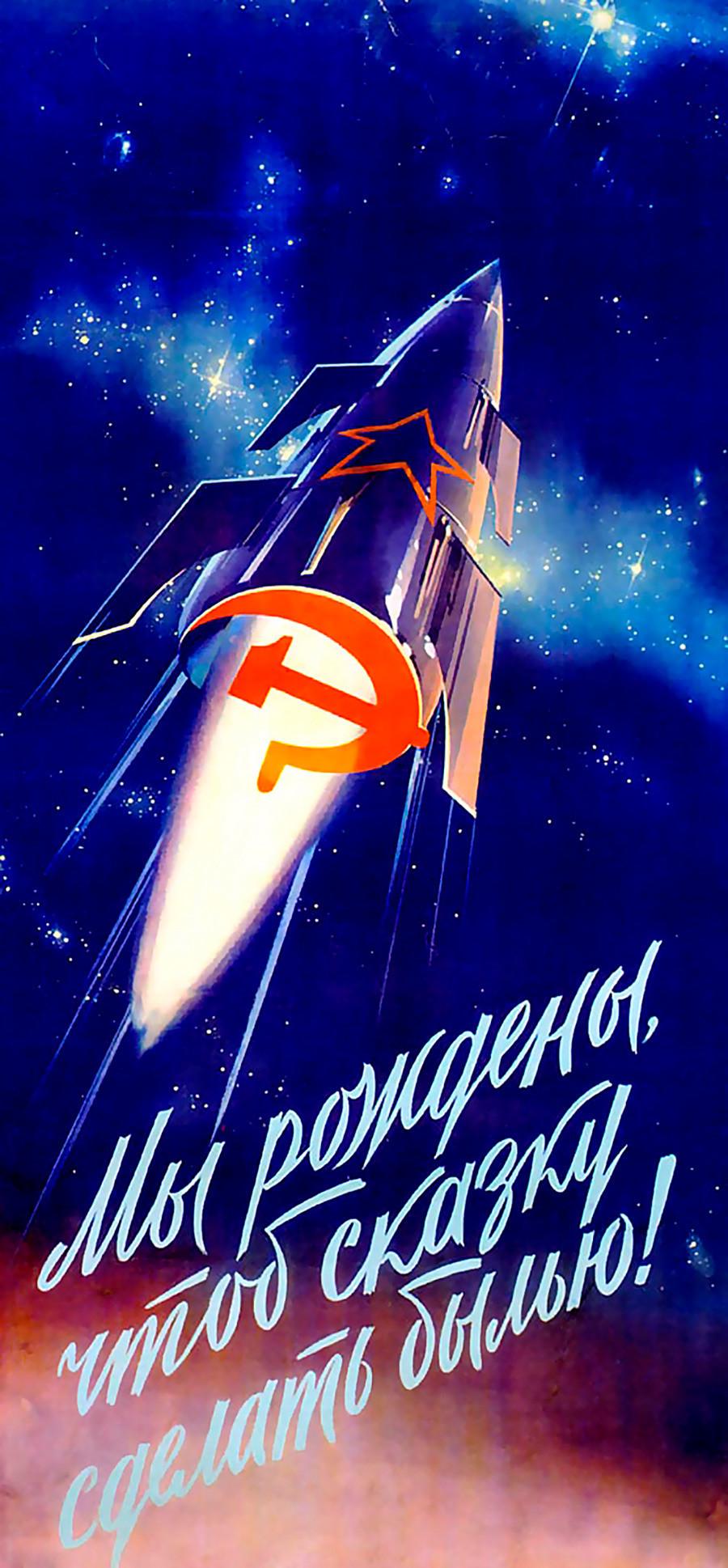 »Rodili smo se, da bi uresničili pravljice!« Verz iz priljubljene sovjetske pesmi Marš letalcev (1923).