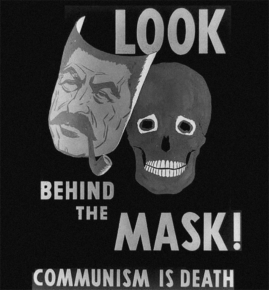 « Regardez derrière le masque ! Le communisme est la mort ». Cette affiche représentant un masque de Joseph Staline et un crâne derrière est conservée à la Bibliothèque du Congrès américain.