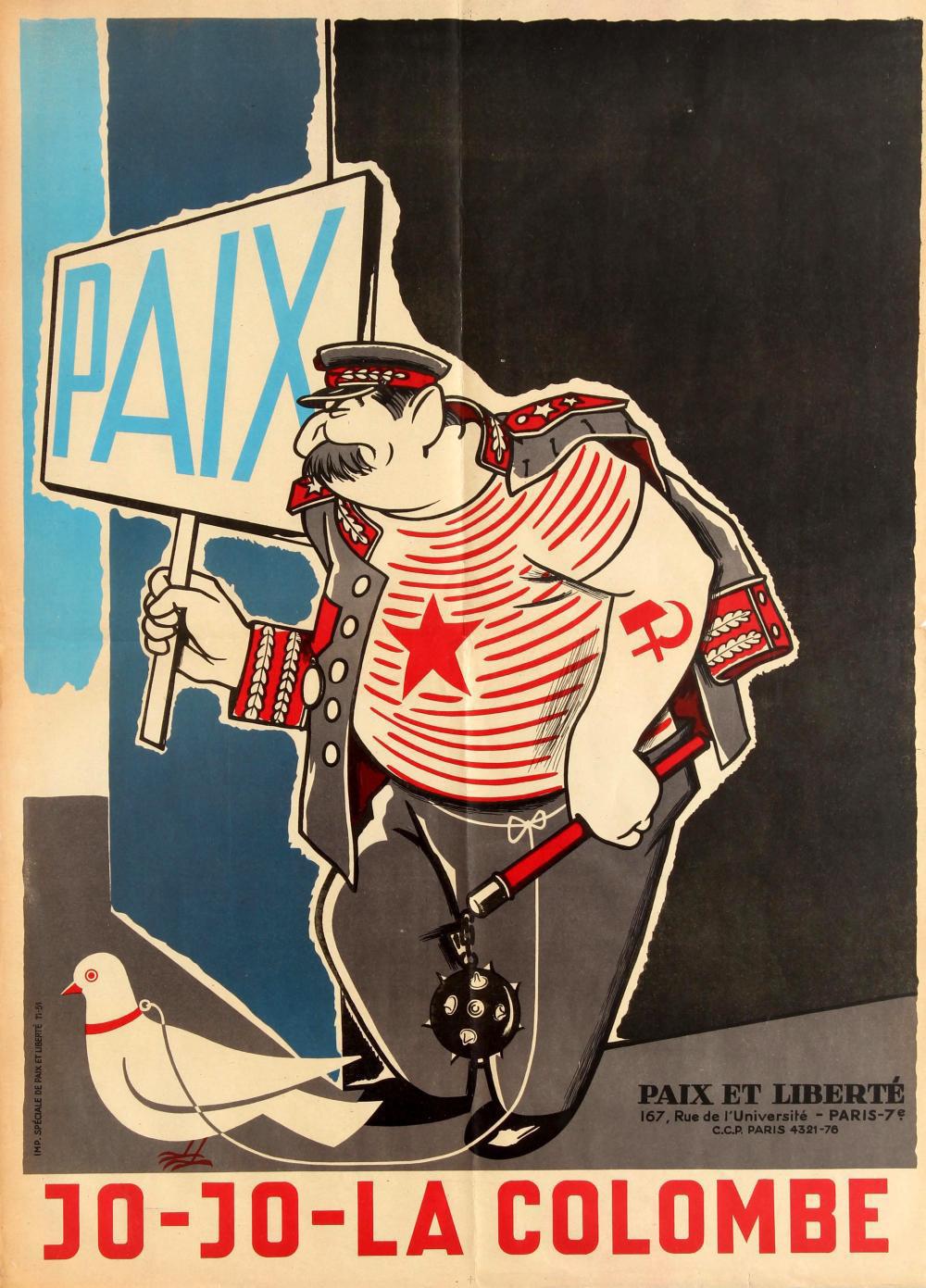 Cette affiche française de 1951 représente Staline prônant la paix avec des intentions réelles beaucoup plus sinistres.