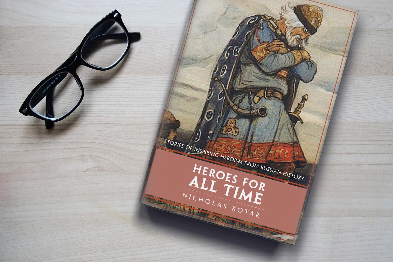 Héros de Tous les temps: Récits de l'héroïsme inspirant de l'histoire russe