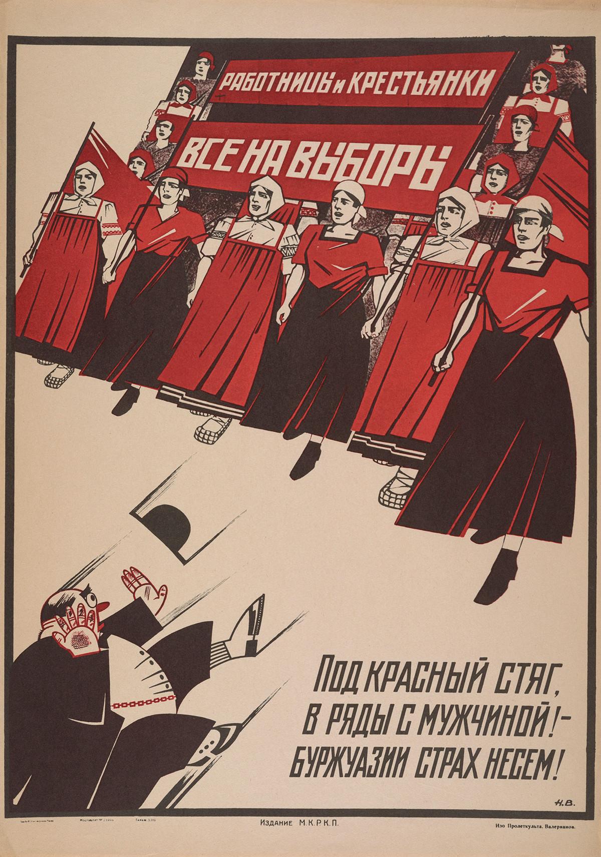 « Travailleuses et paysannes. Toutes aux élections. Sous la bannière rouge en rangs avec l'homme – nous apportons la peur à la bourgeoisie ! »