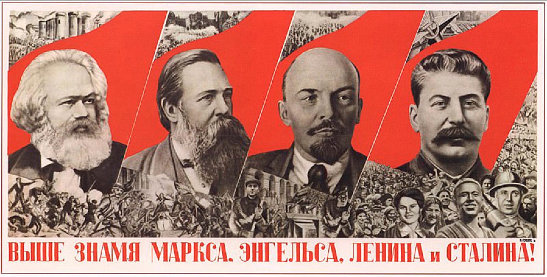« Plus haut, le drapeau de Marx, Engels, Lénine et Staline ! »