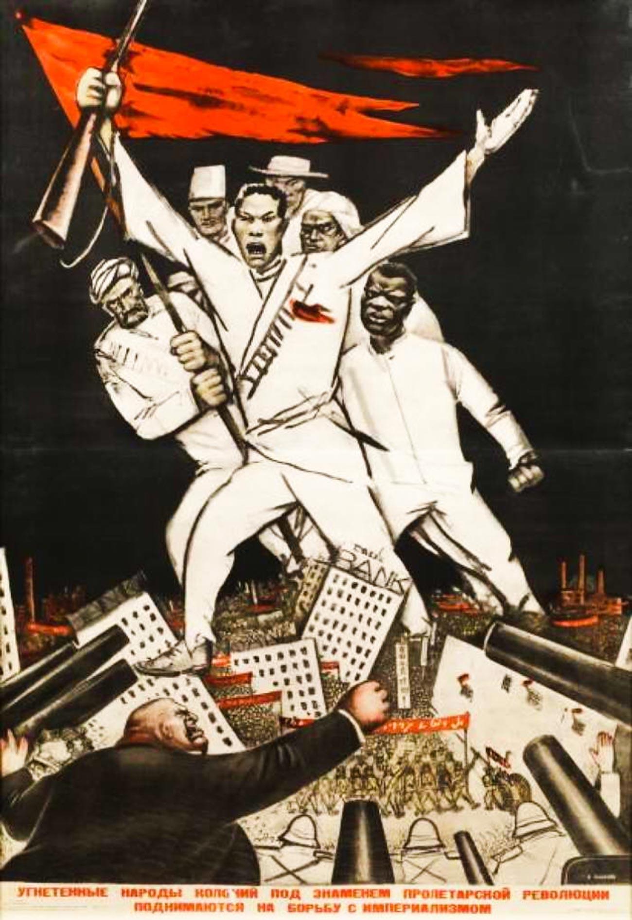 Les peuples coloniaux opprimés se lèvent pour la lutte contre l'impérialisme sous la bannière de la révolution prolétarienne.