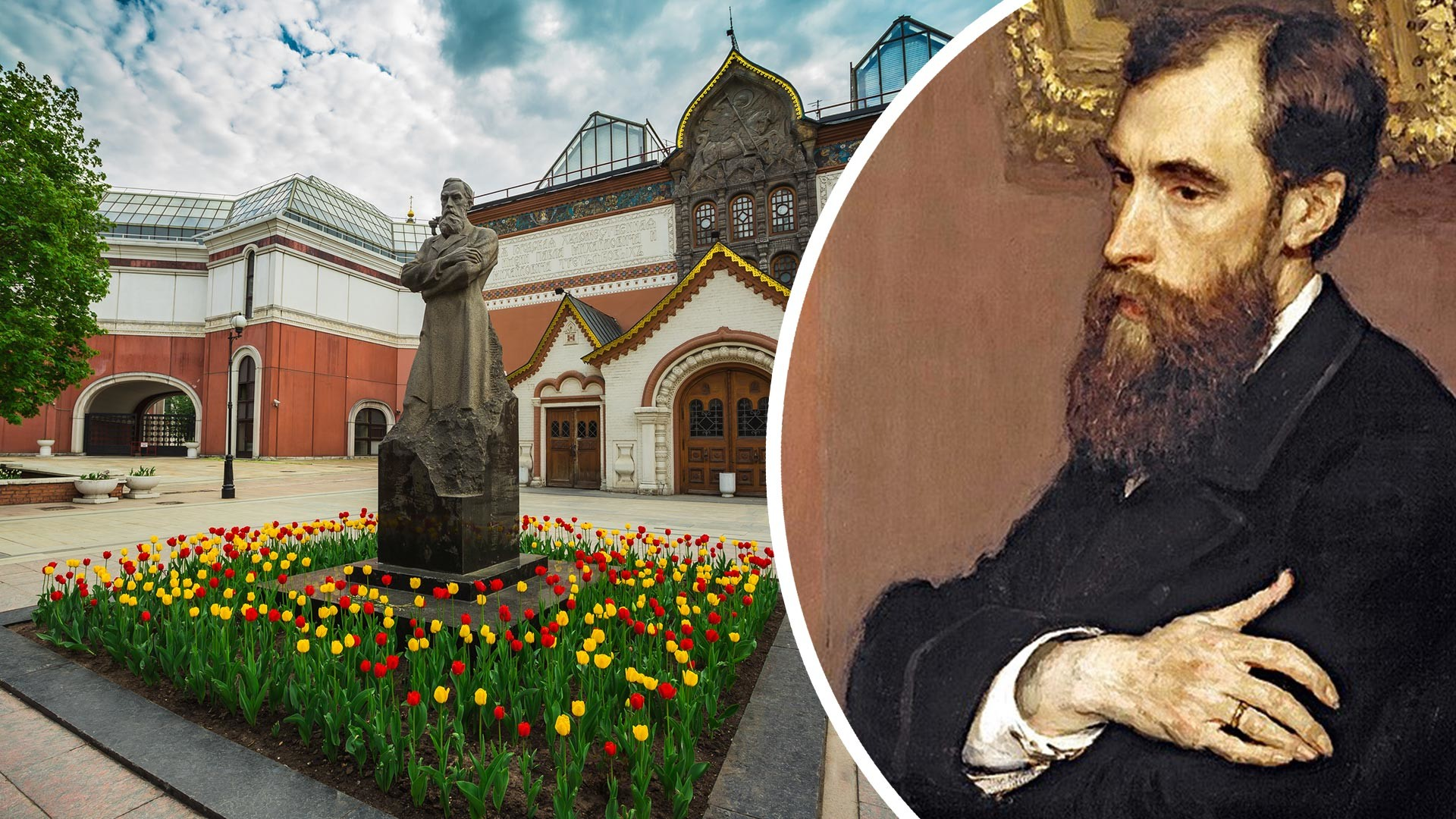 Monument to Pavel Tretyakov in front of the gallery; Portrait of Pavel Tretyakov by Ilya Repin