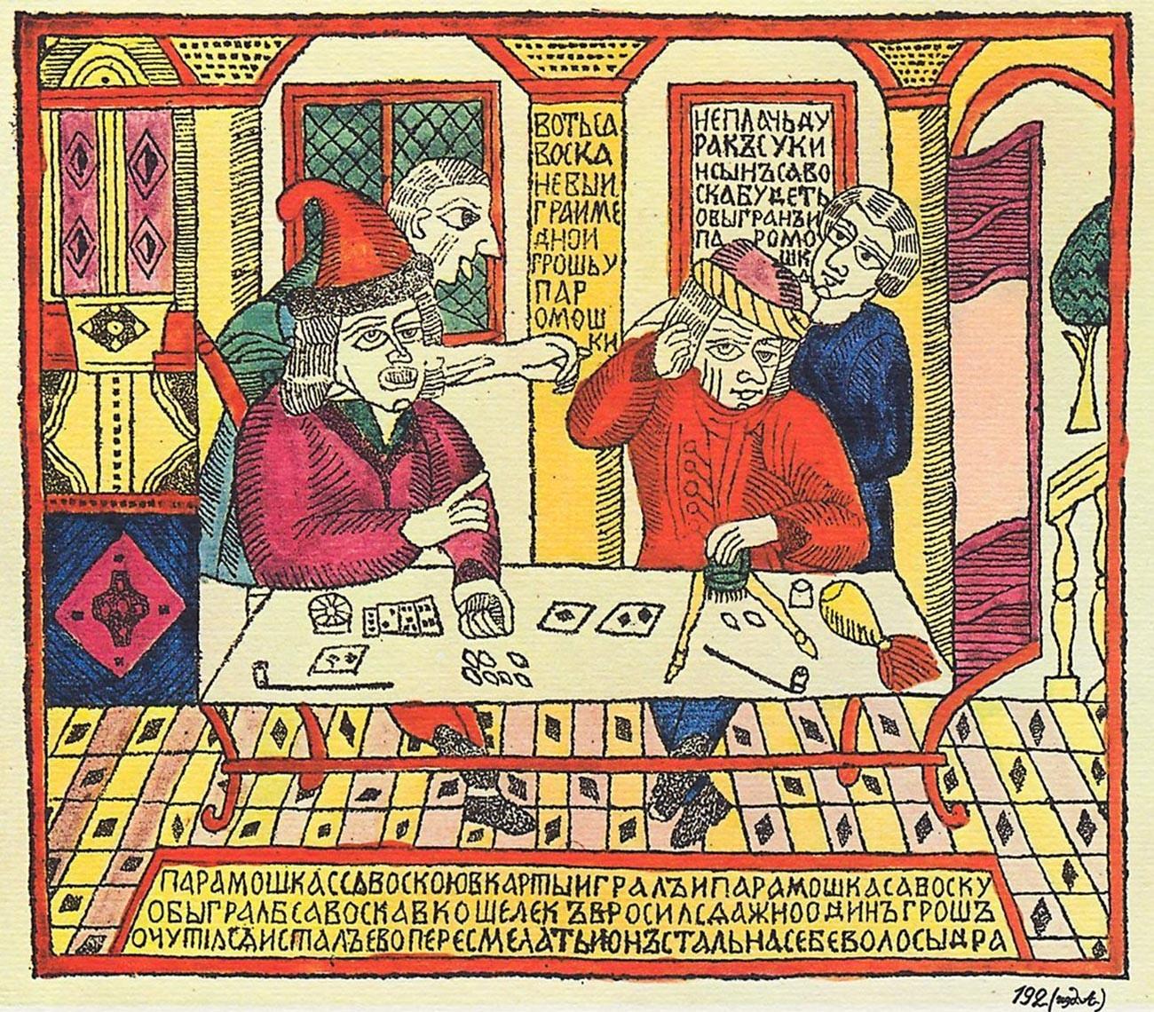 """Lubok """"Savoska e Paramochka"""", século 18. A legenda diz: """"Paramochka jogava cartas com Savoska. Paramochka venceu e Savoska olhou em sua bolsa e encontrou um único copeque lá. [Paramochka] começou a rir dele e ele começou a arrancar os cabelos."""""""