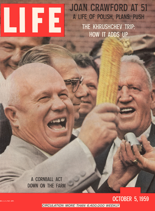 2. Cultivate corn. // The cover of Life magazine features a photograph of Nikita Khrushchev as he holds an ear of corn aloft during a US tour, October 5, 1959.