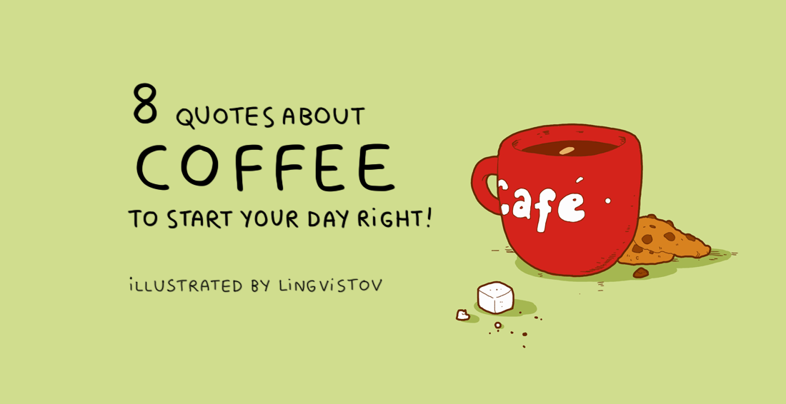 8 Quotes About Coffee To Start Your Day Right Russia Beyond