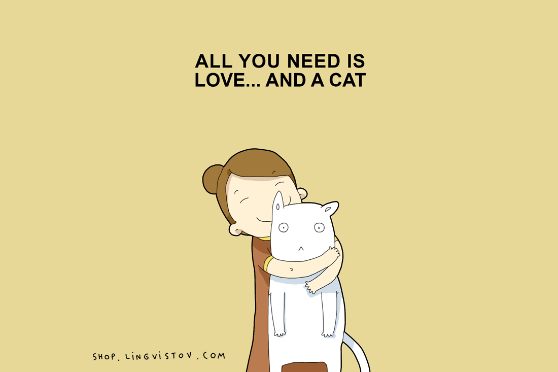 Всичко, от което имаш нужда,е любов… и една котка.