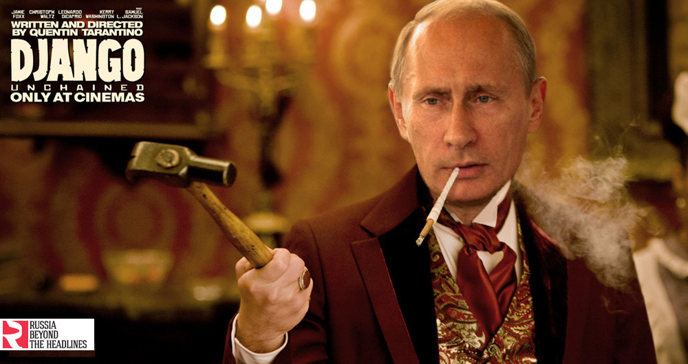 Django Unchained: Here Vladimir Putin plays Calvin Candie, a charismatic but vile plantation owner.