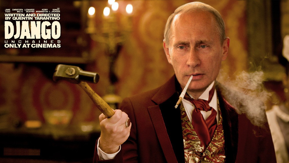 5. Django Unchained: Here Vladimir Putin plays Calvin Candie, a charismatic but vile plantation owner.