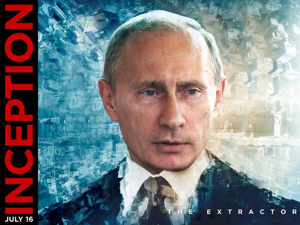 4. Inception: Putin stars as Dominic Cobb — he enters people's dreams and steals their secrets.