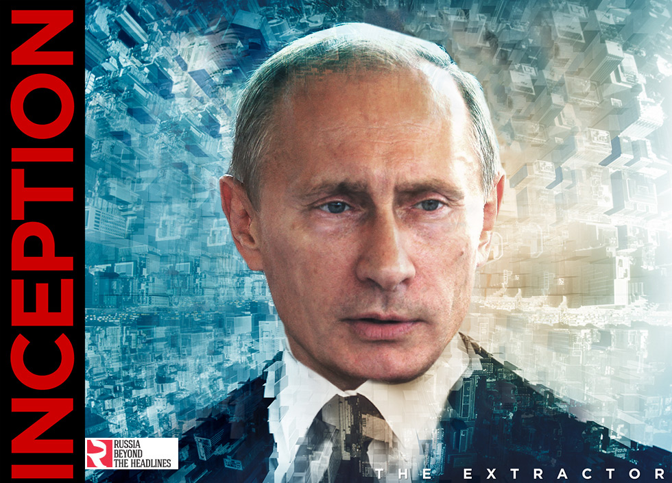 Inception: Putin stars as Dominic Cobb — he enters people's dreams and steals their secrets.