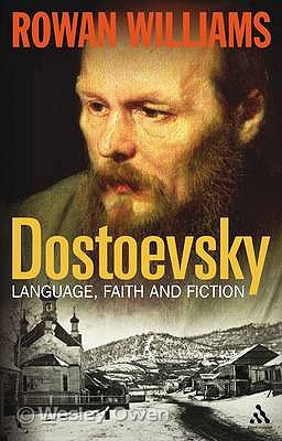 Rowan Williams. Dostoevsky: Language, Faith and Fiction. Continuum, 2010.
