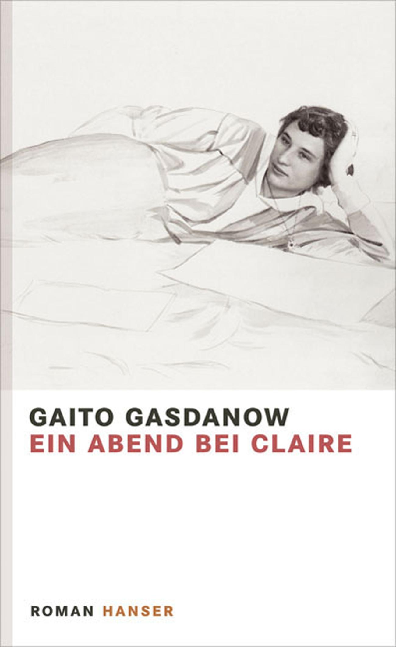 """Gaito Gasdanow, """"Ein Abend bei Claire"""". Übersetzt aus dem Russischen von Rosemarie Tietze. Carl Hanser Verlag, 2014. 192 Seiten."""