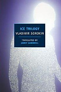"""Vladimir Sorokin's """"Ice Trilogy""""."""