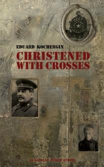 Christened with Crosses by Eduard Kochergin