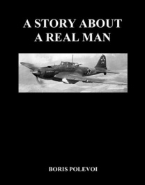 Boris Polevoi. 'A Story About A Real Man'