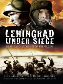 Daniil Granin 'Leningrad Under Siege: First-hand Accounts of the Ordeal'