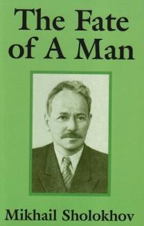 Mikhail Sholokhov 'The Fate of A Man'