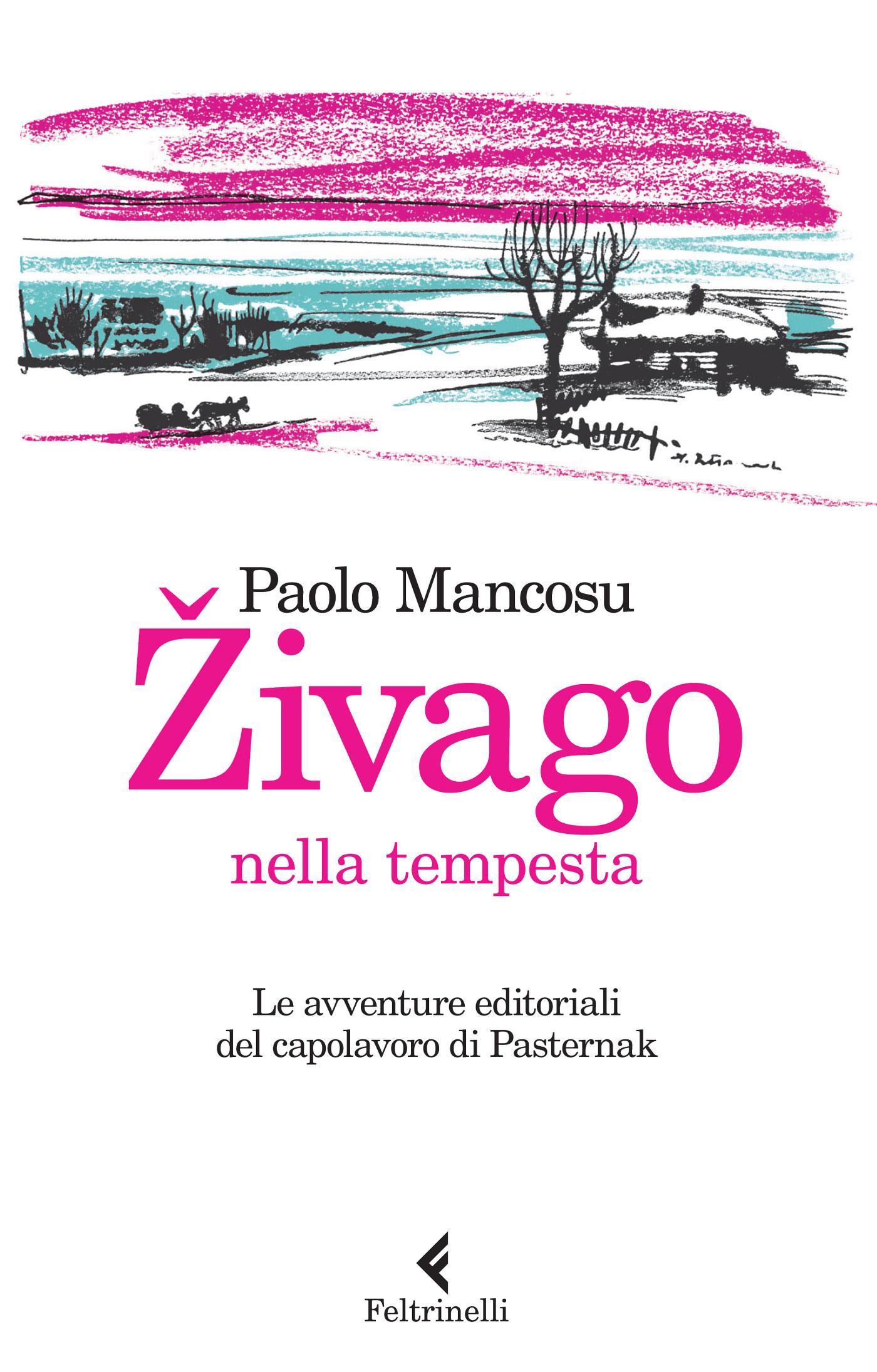 """La copertina del libro """"Zivago nella tempesta"""" edito da Feltrinelli (Foto: ufficio stampa)"""